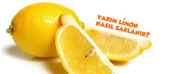 Yarım limon nasıl saklanır?
